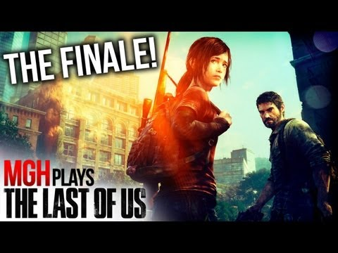 Mgh Plays: The Last of Us - Full Playthrough - Part #30 (THE FINALE!)