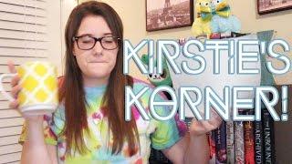 Kirstie's Korner! | Ep. 1