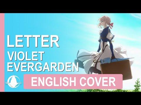 [Violet Evergarden Special Episode ED] Letter (original By TRUE) | English Cover Lyrics AMV