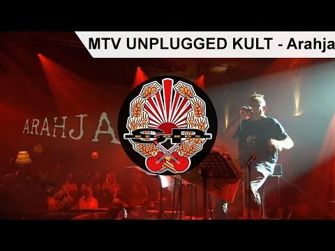 Arahja (Unplugged) - Kult