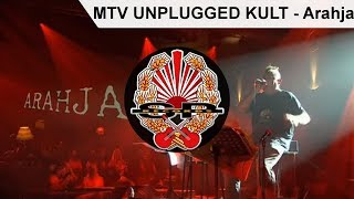 MTV UNPLUGGED KULT - Arahja [OFFICIAL VIDEO]