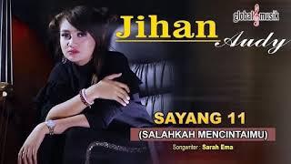 Sayang 11 ( Salahkah Mencintaimu ) - Jihan Audi ( Official MusicMp3 )
