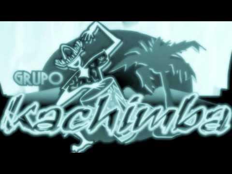 GRUPO KACHIMBA LA SEGUNDA DEL RASCA BONITO ESTRENO 2010