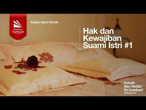 Hak Dan Kewajiban Suami Istri I - Ustadz Abu Haidar Assundawy