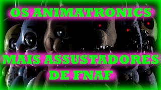 Os Animatronics MAIS ASSUSTADORES De FNAF ! - Five Nights At Freddy's PT-BR