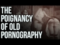 The Poignancy of Old Pornography mp3