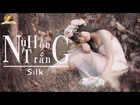 Nụ Hồng Trắng - Silk < quá hay các bạn ạ :D