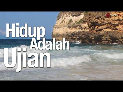 Ceramah Singkat: Hidup adalah Ujian - Ustadz Abu Ihsan Al-Maidany, MA.