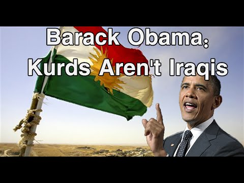 Barack Obama: Kurds Aren't Iraqis