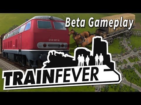 Train Fever Gameplay Preview 1/2 Transport Zug und Wirtschafts Aufbau Simulation BETA Gameplay