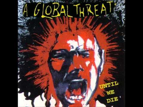 A Global Threat - Work Or War