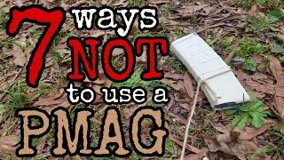 7 Ways NOT to Use a PMAG