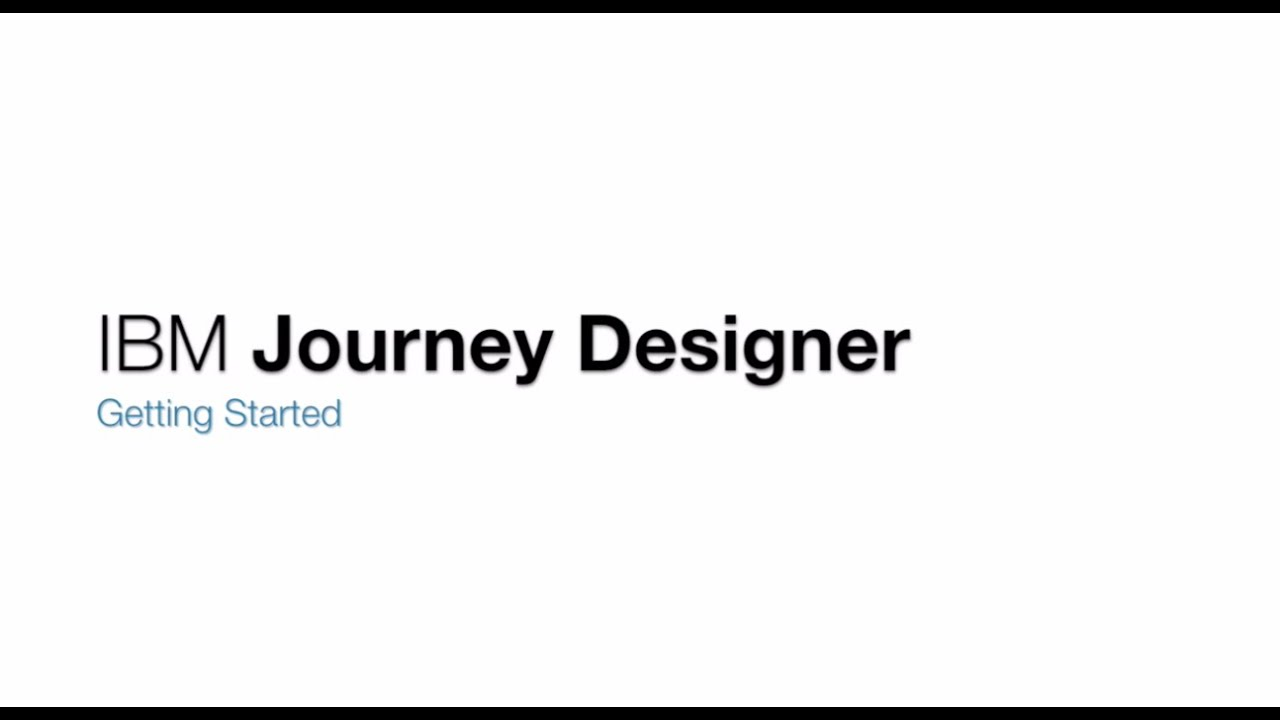 IBM Journey Designer Tutorial