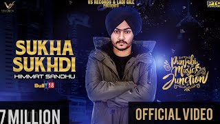 Sukha Sukhdi Himmat Sandhu Latest Punjabi Song 2018 Vs Records