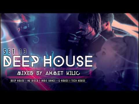 DEEP HOUSE SET 13 - AHMET KILIC