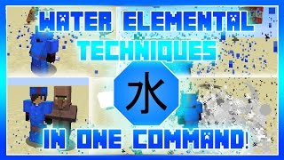 Water Elemental Techniques In One Command!
