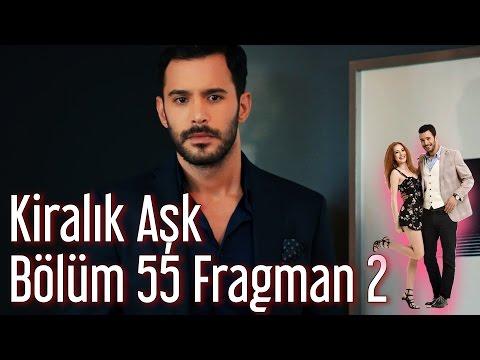 Kiralık Aşk 55. Bölüm 2. Fragman