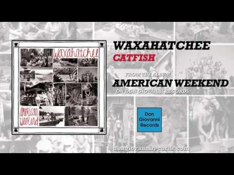 Waxahatchee - Catfish