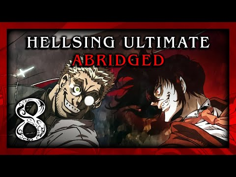 Hellsing Ultimate Abridged Episode 08 - Team Four Star
