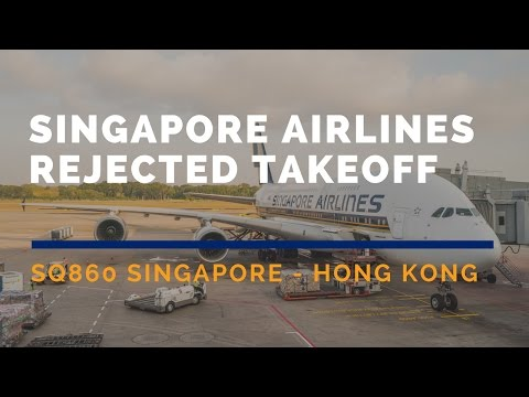 Singapore Airlines SQ860 Aborted / Rejected takeoff at Singapore Changi