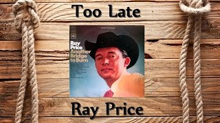 Watch Ray Price Too Late video