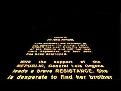Star Wars Episode VII The Force Awakens Opening Crawl in HD (Official)