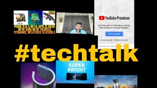 #techtalk 12 PuB mobile beta 11.5.0, Samsung wrist phone , huawei p30 ,YouTube premium India  #Being