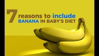 7 Reasons to include Banana in Baby's Diet