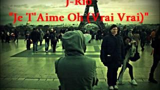 J-Rio - Je T'Aime Oh (Vrai Vrai)