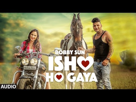 Latest Punjabi Songs 2016 | Ishq Ho Gya | Bobby Sun | New Punjabi Songs 2016 | T-Series Apna Punjab