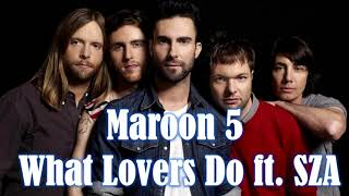 Maroon 5 - What Lovers Do ft. SZA (1 Hour Version)