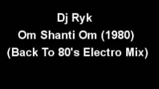 download lagu Dj Ryk   Om Shanti Om 1980 Back gratis