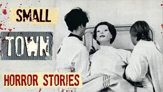 3 Scary TRUE Small Town Horror Stories