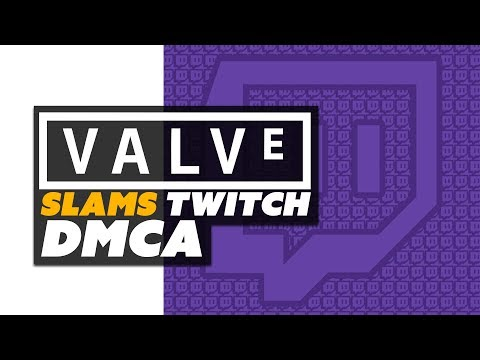 Valve Slams Unfair DMCAs by ESL - The Know Game News
