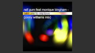 ralf gum feat monique bingham - take me to my love (jonny williams mix)