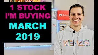 1 Stock Im Buying Now! March 2019