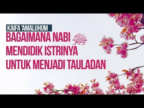 Bagaimana Nabi ﷺ Mendidik Istrinya Untuk Menjadi Tauladan #8 - Ustadz Khairullah Anwar Luthfi, Lc