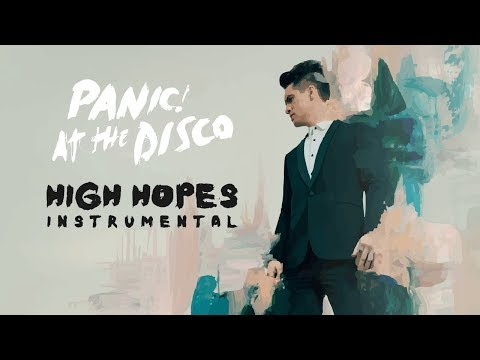 Panic! At The Disco – High Hopes (Instrumental) MP3