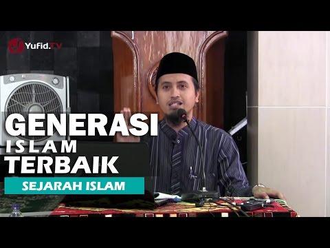 Kajian Islam: Generasi Islam Terbaik Mengapa Dihujat? - Ustadz Abdullah Zaen, MA
