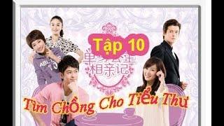 Tìm Chồng Cho Tiểu Thư | Tập 10 | Phim Tâm Lý Hài Hước Trung Quốc | MPlus