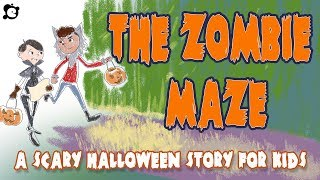 Scary Halloween Story for Kids - The Zombie Maze by ELF Learning