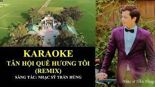 KARAOKE Tân Hội Quê Hương Tôi (REMIX) - Sáng tác Nhạc sỹ Trần Hùng