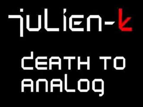 Julien-k - Death To Analog