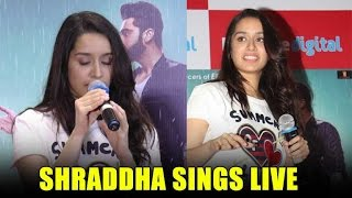 Shraddha Kapoor Sings LIVE SONGS From Half Girlfriend For Audience