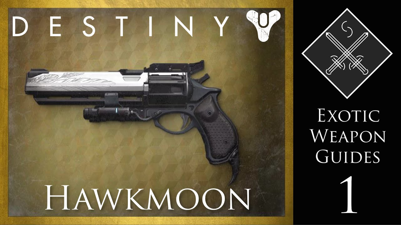 Destiny exotic weapon guides hawkmoon exotic hand cannon