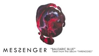 MESSENGER - Balearic Blue (audio)