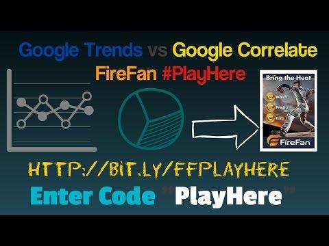 Google Trends vs Google Correlate   FireFan #PlayHere