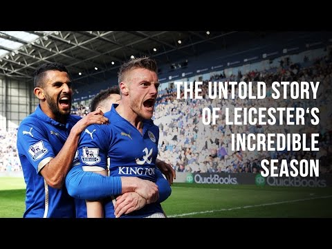 The Untold Story Behind Leicester's Incredible Season