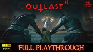 Outlast 2 |Full Playthrough| Longplay Gameplay Walkthrough No Commentary 1080P / 60FPS