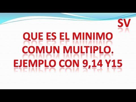 Que es el minimo común múltiplo (mcm). Ejemplo numérico con 9,14 y 15.